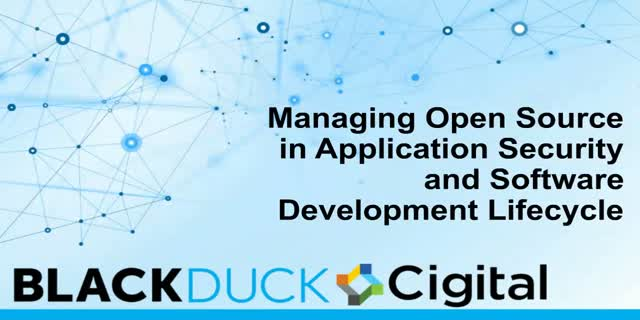 Managing Open Source in Application Security and Software Development Lifecycle
