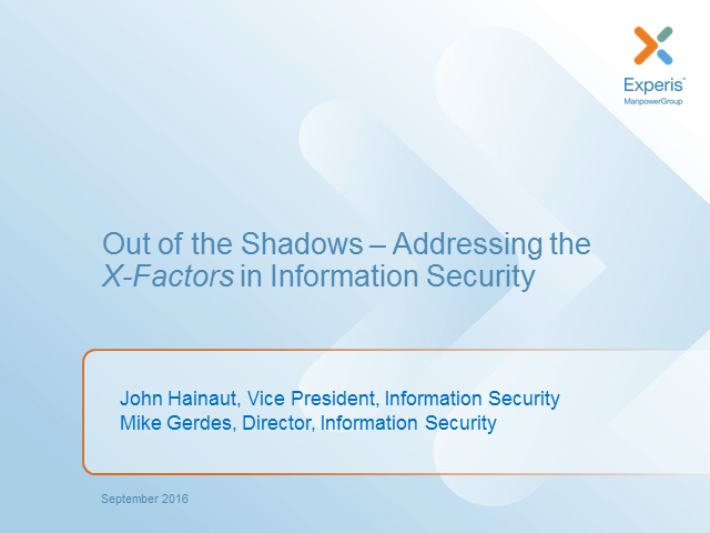 Out Of The Shadows - Can We Address The X Factors In Information Security