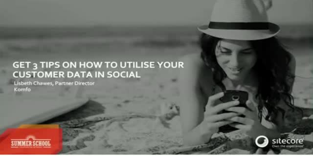 Get 3 tips on how to utilise your customer data in Social