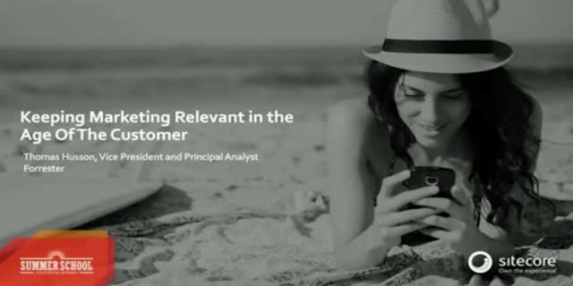 Keeping Marketing Relevant in the Age of the Customer