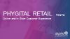 Phygital Retail: Merging Online & In-store Customer Experience