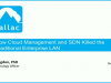 How Cloud Management and SDN Killed the Traditional Enterprise LAN
