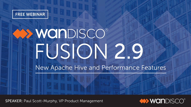 New Hive and performance features in WANdisco Fusion 2.9 (EMEA)