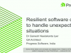Resilient software design to handle unexpected situations