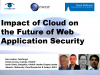 The Impact of Cloud on the Future of Web Application Security