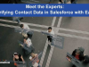 Meet the Experts: Verifying Contact Data in Salesforce with Ease