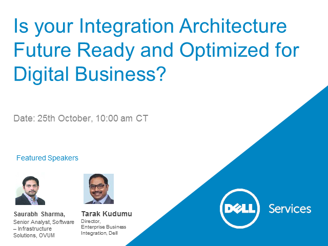 Is your Integration Architecture Future Ready & Optimized for Digital Business?