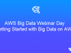 Getting Started with Big Data on AWS