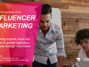 Growth Hacking Your Business Through Influencer Marketing