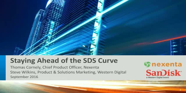 Staying Ahead of the SDS Curve - Tech Updates with Nexenta & Western Digital