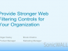 Provide Stronger Web Filtering Controls for Your Organization