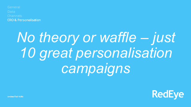 No theory or waffle – just 10 great personalisation campaigns