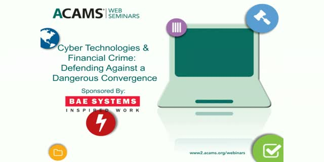 Cyber Technologies &  Financial Crime: Defending against a Dangerous Convergence