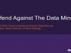 Defend Against the Data Miner