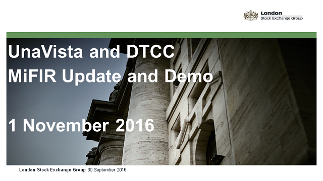 UnaVista and DTCC MiFIR Update and Demo