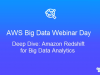 Deep Dive: Amazon Redshift for Big Data Analytics