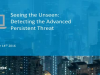 Seeing the Unseen – Detecting the Advanced Persistent Threat