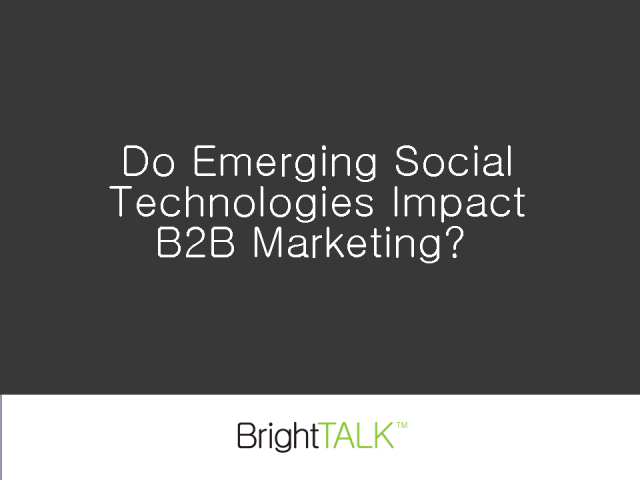 Do Emerging Social Technologies Impact B2B Marketing?