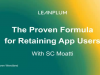 The Proven Formula for Retaining App Users