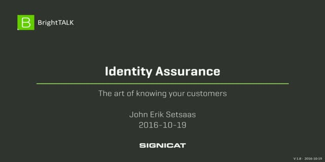 Identity Assurance - The art of knowing your customers