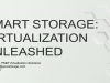 Smart Storage - Virtualization Unleashed