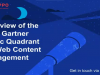 Understanding the 2016 Gartner MQ for WCM & the Evolution of Content Marketing