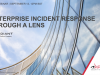 Enterprise Incident Response Through a Lens