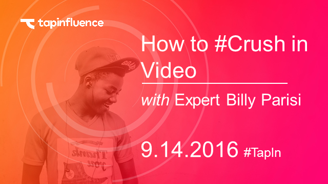 Social influencers: How to #Crush in Video with Expert Billy Parisi