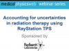 Accounting for uncertainties in radiation therapy using RayStation TPS