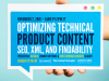 Optimizing Technical Product Content: SEO, XML, and Findability