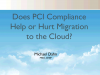 Does PCI Compliance Help or Hurt Migration to the Cloud?