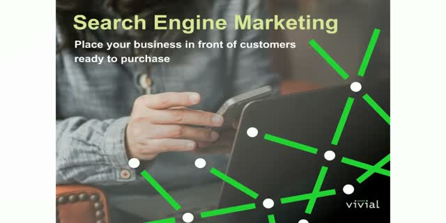 Search Engine Marketing: Get in Front of Customers Ready to Purchase