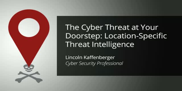 Europe: The Cyber Threat at Your Doorstep: Location-Specific Threat Intelligence