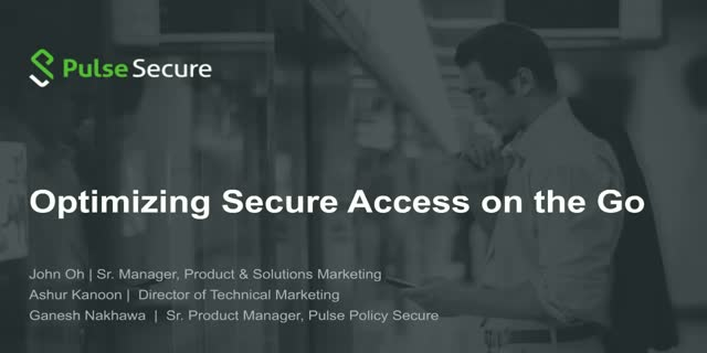 Optimizing Secure Access on the Go