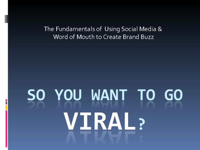 So You Want to Go Viral?