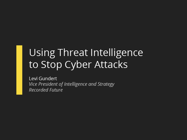 Using Threat Intelligence to Stop Cyber Attacks