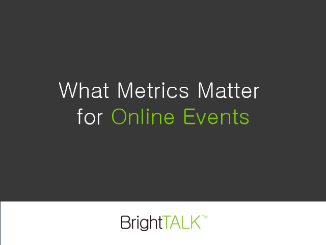 What Metrics Matter for Online Events
