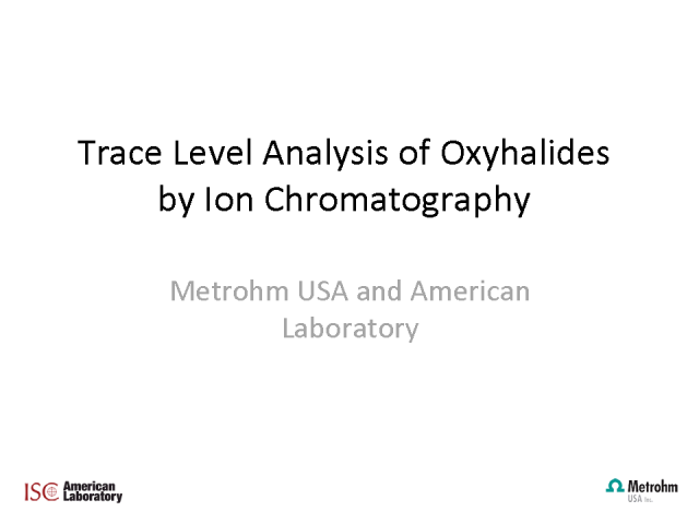 Trace Level Analysis of Oxyhalides by Ion Chromatography
