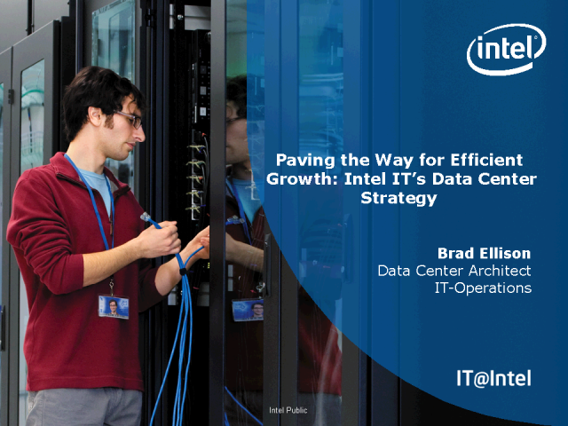 Paving Way for Efficient Growth: Intel IT's Data Center Strategy