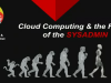 Cloud Computing and the Future of the Sysadmin
