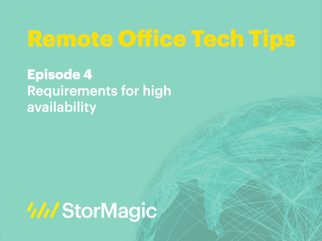 Remote Office Tech Tips | Ep. 4: Requirements for high availability