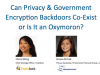 Can Privacy and Government Encryption Backdoors Co-Exist or Is It an Oxymoron?