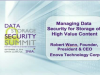 Managing Data Security for Storage of High Value Content