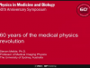 60 years of the medical physics revolution