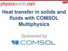 Heat Transfer in Solids and Fluids with COMSOL Multiphysics®