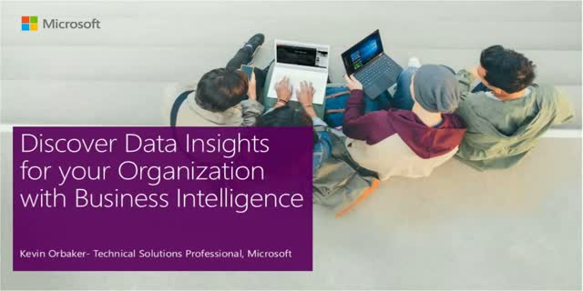 Discover Data Insights for your Organization with Business Intelligence