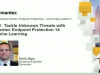 Tackle Unknown Threats with Symantec Endpoint Protection 14 Machine Learning