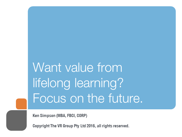 Want value from Lifelong Learning? Focus on the future