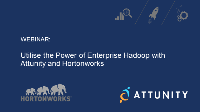 Utilise the power of enterprise Hadoop with Attunity and Hortonworks