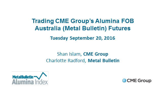 Trading CME Group's fob Australia  (Metal Bulletin) alumina futures